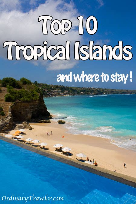 best islands to visit top ten tropical islands to visit and where to stay