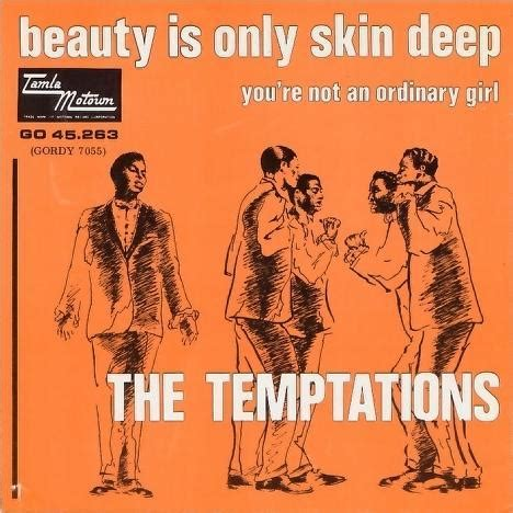 is only skin 45cat the temptations is only skin you