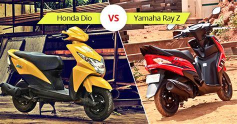 yamaha ray vs honda dio honda dio vs yamaha ray z comparison autox