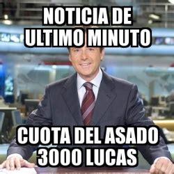 Meme Generator 3000 - meme matias prats noticia de ultimo minuto cuota del