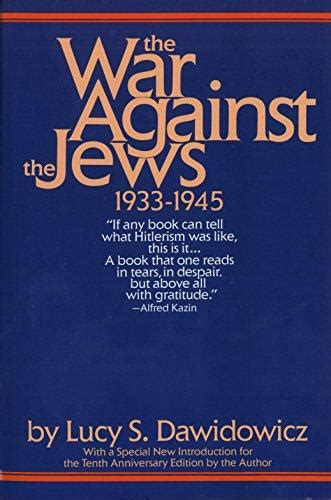 the war against the 055334532x isbn 9780553345322 the war against the jews 1933 1945