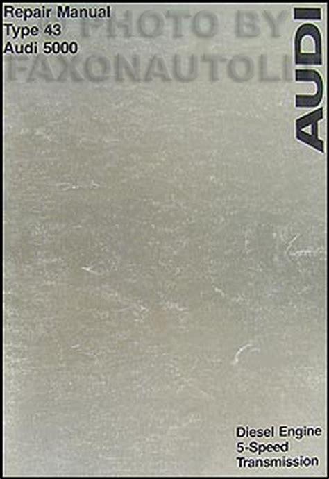auto repair manual online 1984 audi 5000s engine control 1980 audi 5000 diesel engine and 5 speed repair manual ebay