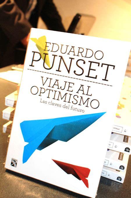 libro viaje al optimismo presentan libro de eduardo punset protocolo foreign affairs lifestyle