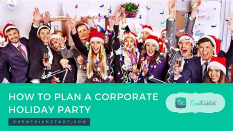 how to plan a corporate holiday party eventkickstart blog
