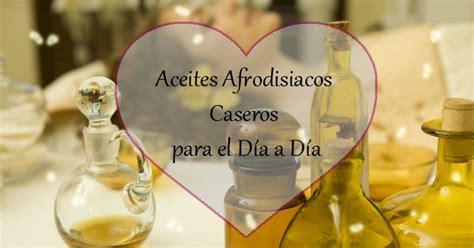imagenes de aceites relajantes aceites afrodisiacos caseros para el d 237 a a d 237 a vive