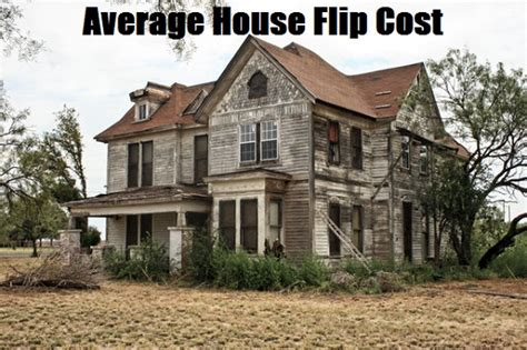 buying and flipping houses average house flip cost flipping houses