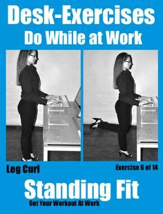 exercise while standing at desk calf raises while at work i do these throughout the day