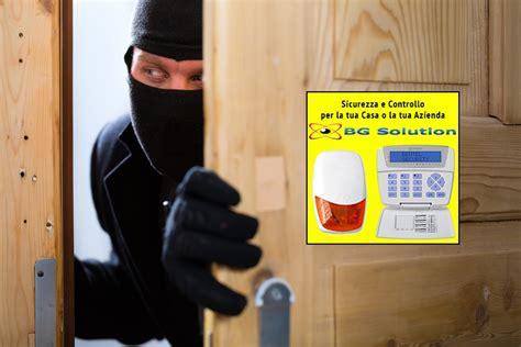 sistemi allarme casa migliore allarmi casa qual 232 il migliore