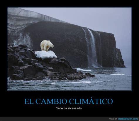 imagenes impactantes sobre el cambio climatico 161 cu 225 nta raz 243 n el cambio clim 193 tico