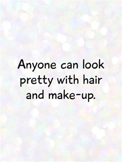 hair and makeup quotes hair and makeup quotes quotesgram