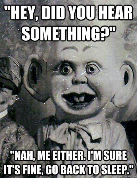 Scary Halloween Memes - creepy dolls memes