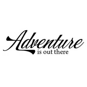 Adventure is out there wall quotes decal wallquotes
