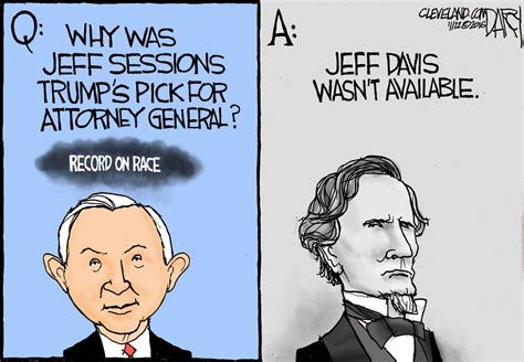 jeff sessions cartoon president jeff sessions is poor choice for attorney general darcy