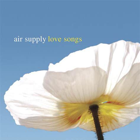 air sog songs air supply by air supply on itunes