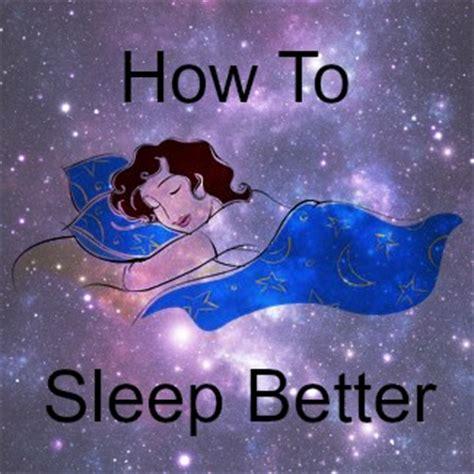 how to sleep better how to sleep better got2run4me
