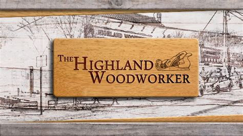 the highland woodworker the highland woodworker