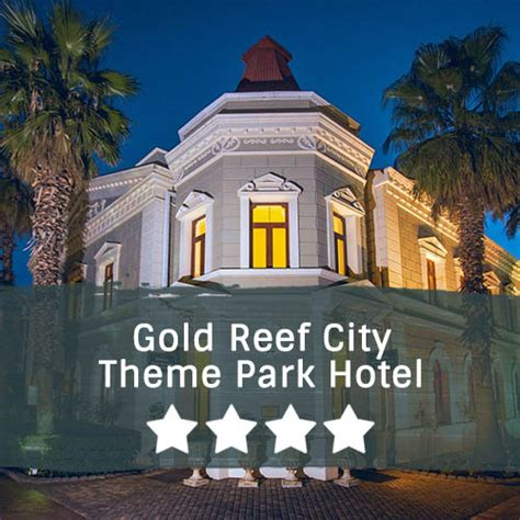 theme park hotel johannesburg gold reef city theme park hotel east cape tours