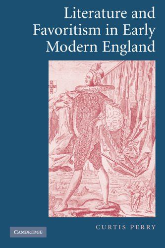 themes in early modern literature literature and favoritism in early modern england by