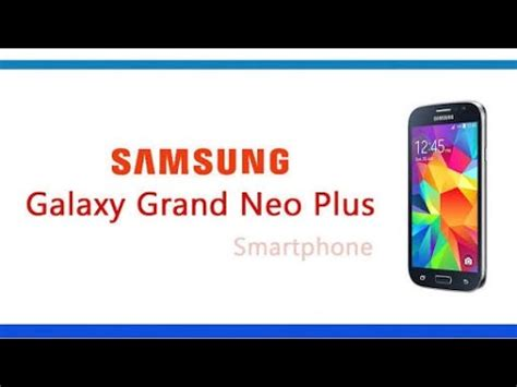samsung galaxy grand neo plus youtube how to root samsung galaxy grand neo plus gt i9060i