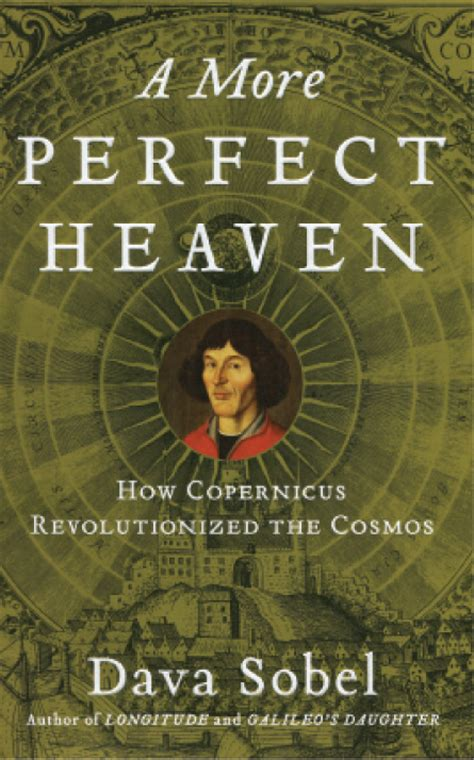 a more perfect heaven dava sobel 9781408818008 book review a more perfect heaven how copernicus revolutionized the cosmos by dava sobel