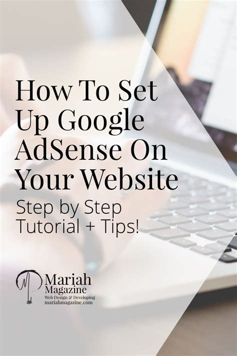 google adsense tutorial step by step how to set up google adsense on your website mariahmagazine