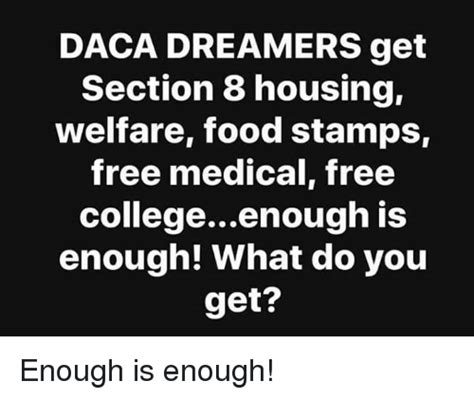 How Do I Get On Section 8 by 25 Best Memes About Dreamers Dreamers Memes