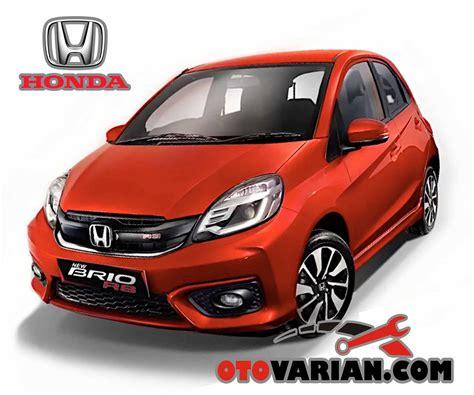 mobil honda spesifikasi mobil honda brio dan harga baru di juni 2017
