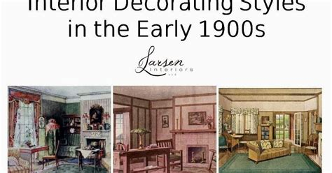 early home decor the philosophy of interior design early 1900s part 3