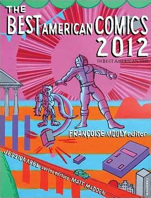 The Greatest American Comic The Best American Comics 2012 By Francoise Mouly Hardcover Barnes Noble 174