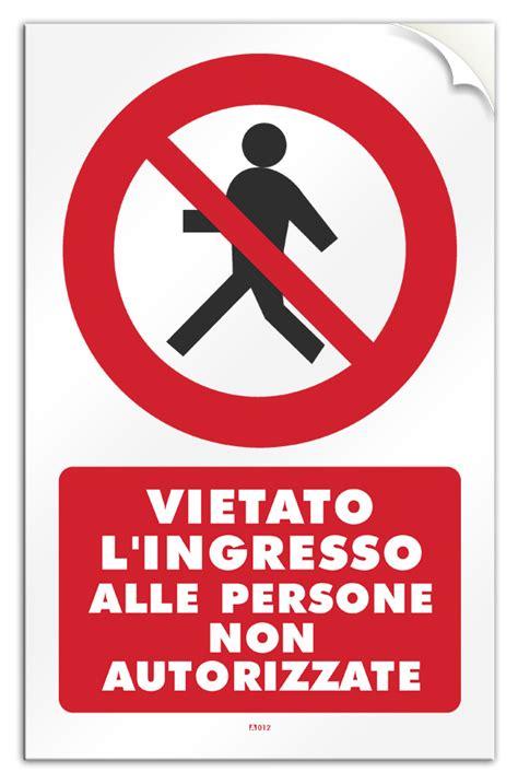 cartello vietato l ingresso cartello pvc adesivo quot vietato l ingresso alle persone non