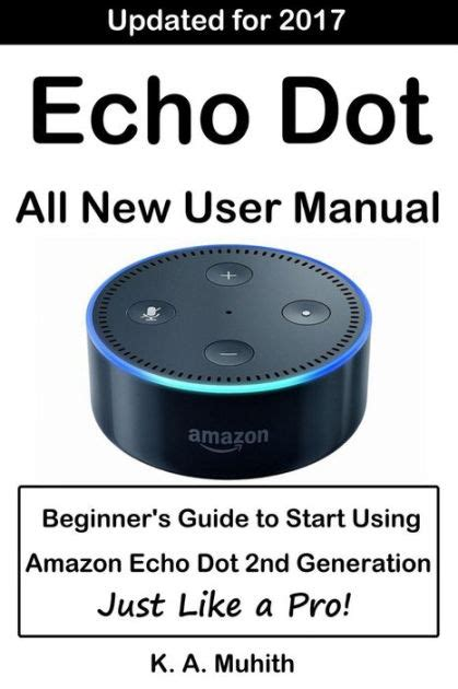 echo 2nd generation user guide the complete user echo dot user manual beginner s guide to start using