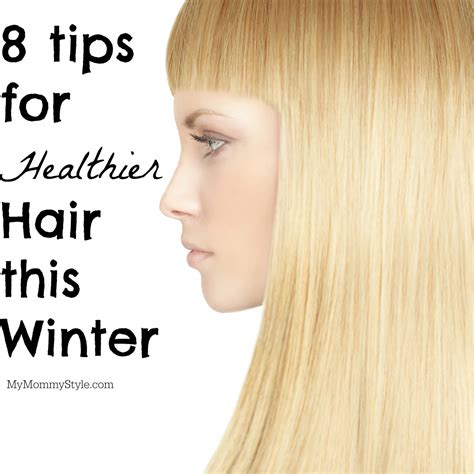 8 Tips For Winter by 8 Tips For Healthier Hair This Winter My Style