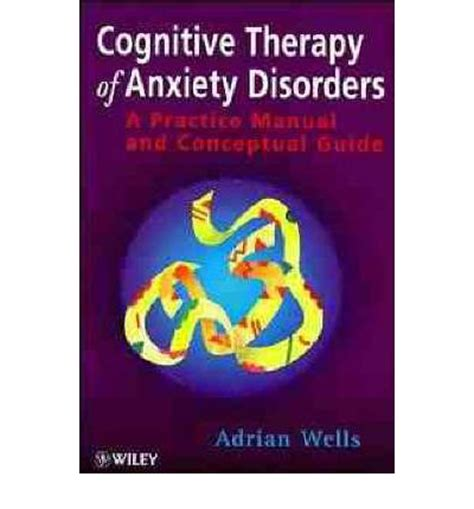 cognitive remediation for psychological disorders therapist guide treatments that work books cognitive therapy of anxiety adrian 9780471964742