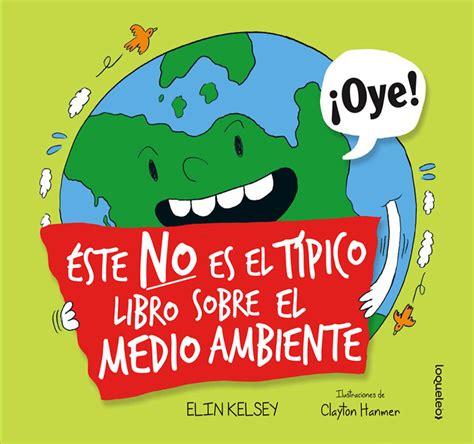 leer en linea eres polvo de estrellas libro gratis 201 ste no es el t 237 pico libro sobre el medio ambiente