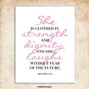 she is clothed in strength and dignity proverbs 31 25