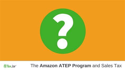 amazon tax amazon atep and sales tax