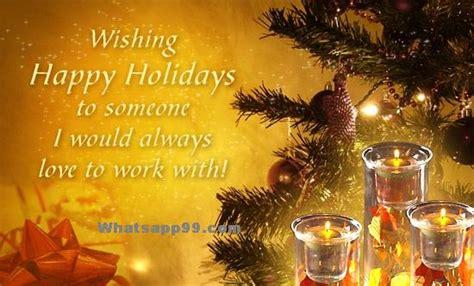 wishing happy holidays      love  work