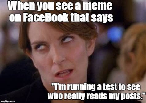 How To Post Memes On Facebook - when you see quot i m running a test quot imgflip