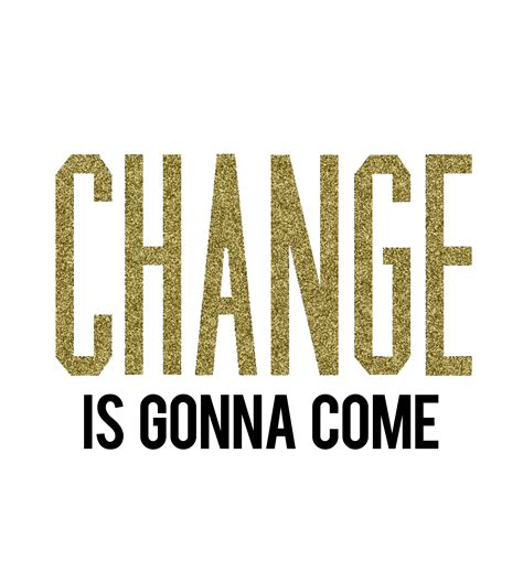 change is gonna come imperfect concepts