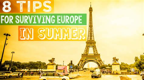 8 Tips For Surviving The Season by 8 Tips For Surviving Summer In Europe Getting Sted