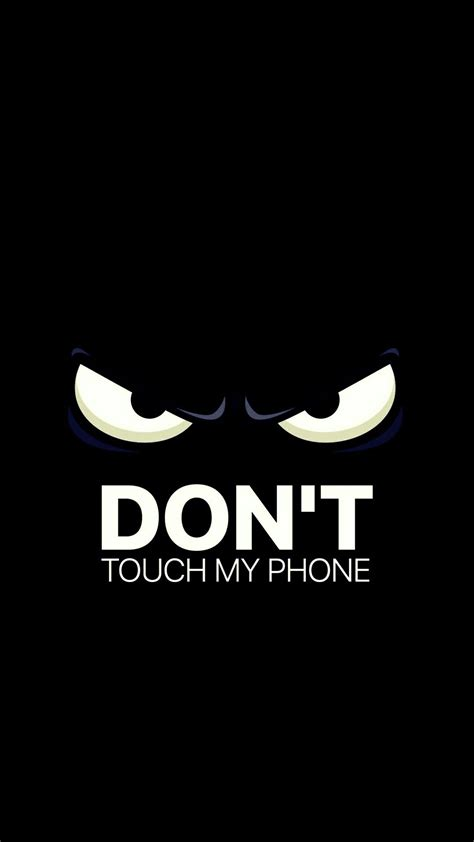 Dont Bet On It wallpaper dont touch my phone 72 images