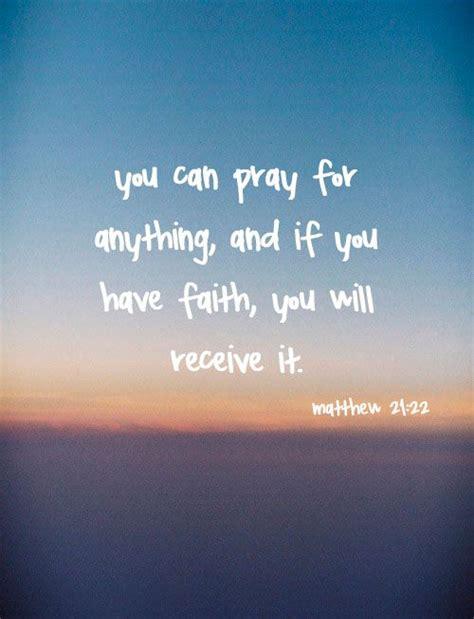 Faith Is Powerful powerful bible verses about faith matthew 21 22 on