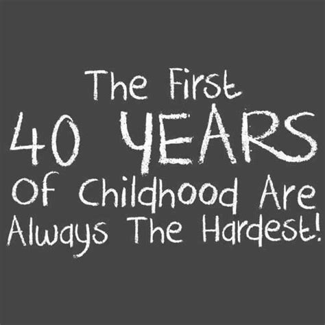 Quotes For 40 Year Birthday 25 Best 40th Birthday Quotes On Pinterest 40th Birthday