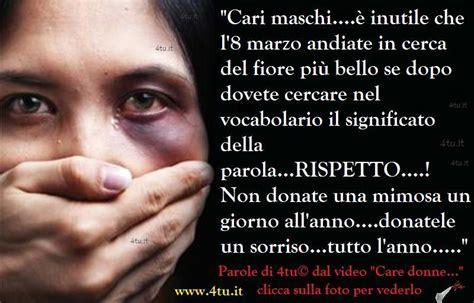 giacrazy no alla violenza sulle donne 8 marzo le pi 249 frasi e canzoni sulla vita e sull