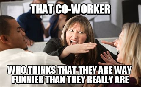 Crazy Coworker Meme - 14 annoying co worker types