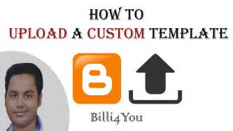 how to upload custom template to how to upload a custom template in step by