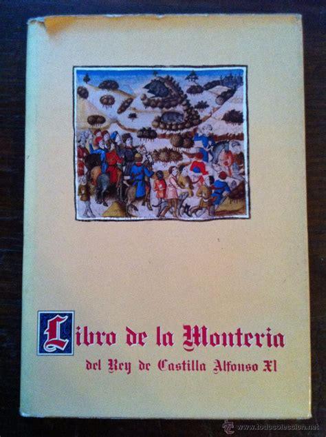 libro castilla libro de la monteria del rey de castilla alfons comprar en todocoleccion 48316801