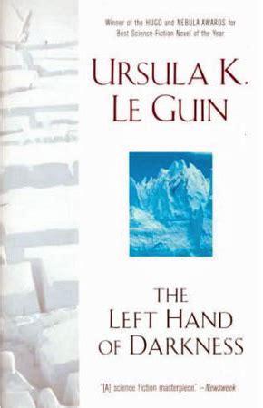 The Left Of Darkness the left of darkness by ursula k le guin reviews