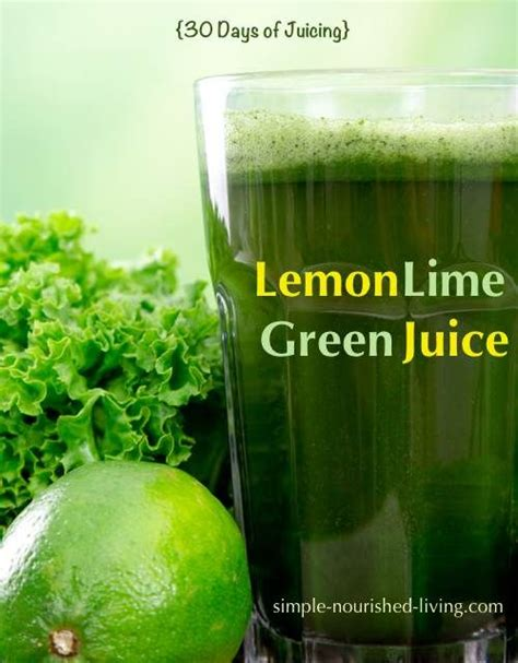 Lime Juice Detox by Lemon Lime Green Juice Recipe Green Juices Lemon Lime