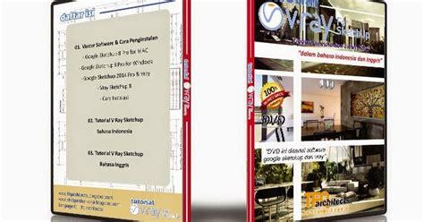 tutorial vray sketchup bahasa indonesia dvd gambar kerja tutorial v ray sketchup bahasa indonesia